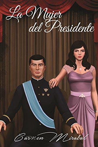 La Mujer del Presidente (Spanish Edition) (La Mujer Del Presidente)