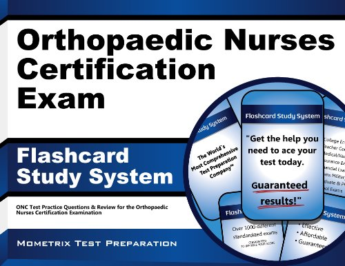 Download Orthopaedic Nurses Certification Exam Flashcard Study System: ONC Test Practice Questions & Review for the Orthopaedic Nurses Certification Examination Pdf