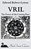 VRIL: the Power of the Coming Race, Edward Bulwer-Lytton, 1469915820