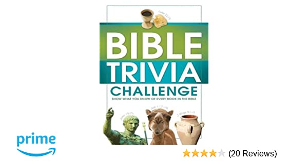 Bible Trivia Challenge: 2, 001 Questions from Genesis to