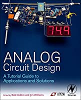 Analog Circuit Design: A Tutorial Guide to Applications and Solutions Front Cover