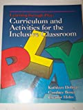 Learning Through Play : Curriculum and Activities for the Inclusive Classroom, Dolinar, Kathleen J. and Boser, Candace, 0827356536