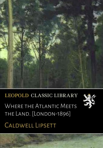 Download Where the Atlantic Meets the Land. [London-1896] pdf