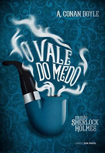 O Vale do Medo: Uma Aventura de Sherlock Holmes (Coleção Sherlock Holmes Livro 7)