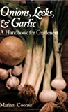 19: Onions, Leeks, and Garlic: A Handbook for Gardeners (W. L. Moody Jr. Natural History Series)