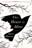 This House Is Mine: A Novel