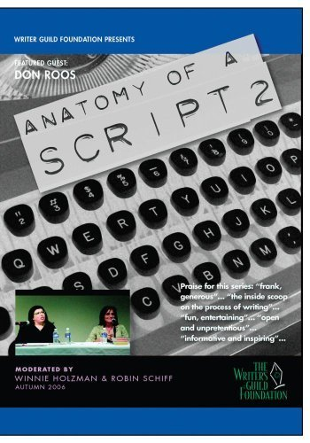 Screenwriters on Screenwriting Anatomy of a Script with Writer-Director Don Roos by The Writers Guild Foundation