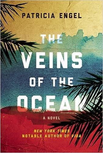 The Veins of the Ocean: A Novel: Patricia Engel