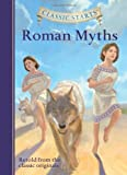 img - for Classic Starts : Roman Myths (Classic Starts  Series) book / textbook / text book