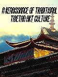 A renaissance of traditional Tibetan art culture