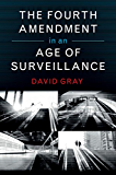 The Fourth Amendment in an Age of Surveillance