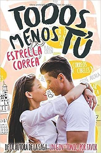 Leer Gratis TODOS MENOS TÚ (BILOGÍA MENOS TÚ) de Estrella Correa y Nina Minina