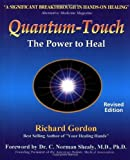 quantum touch the power to heal - Quantum Touch: The Power to Heal by Richard Gordon (2002-03-18)