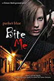 Bite Me (The Demon Underground Series Book 1)