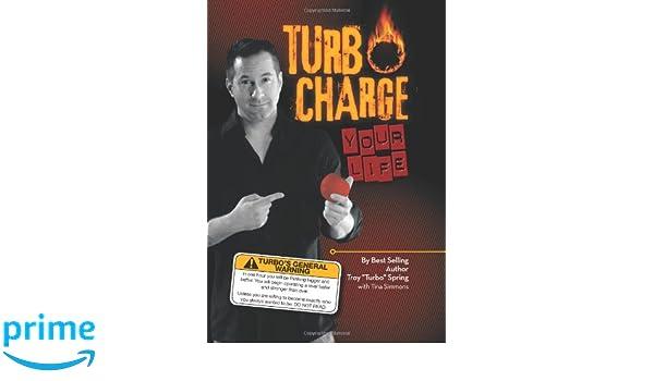 Turbo Charge Your Life: Amazon.es: Troy Turbo Spring: Libros en idiomas extranjeros