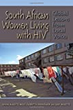 South African Women Living with HIV, Anna Aulette-Root and Judy Aulette, 0253010543