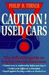 Caution! Used Cars: Definitive Guide to Buying Used Cars