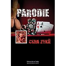 PARODIE: Les Aventures de Cizia ZYKE (French Edition)