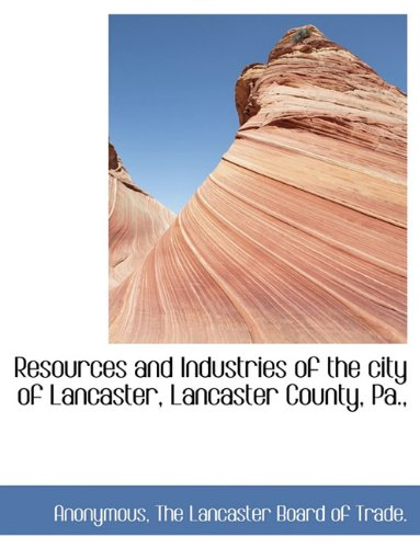 Resources and Industries of the city of Lancaster, Lancaster County, Pa., pdf