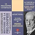 La voie de la conscience : Husserl, Sartre, Merleau-Ponty, Ricoeur (Histoire de la philosophie 2) | Livre audio Auteur(s) : Pierre Guénancia Narrateur(s) : Pierre Guénancia