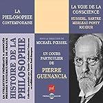 La voie de la conscience : Husserl, Sartre, Merleau-Ponty, Ricoeur (Histoire de la philosophie 2) | Pierre Guénancia