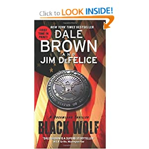 Black Wolf: A Dreamland Thriller (Dreamland Thrillers) Dale Brown and Jim DeFelice