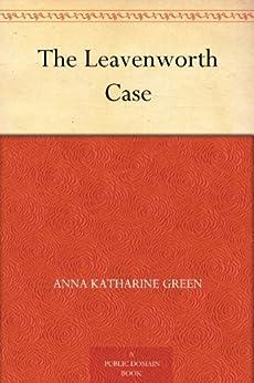 The Leavenworth Case by [Green, Anna Katharine]