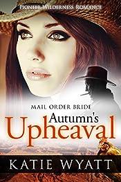 Autumn's Upheaval (Pioneer Wilderness Romance series Book 6)