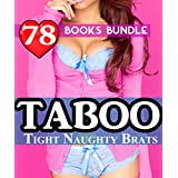 TABOO: Tight Naughty Brats: 78 Books Mega Bundle Collection: Old Men Younger Women Forbidden Romance...