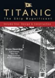 Titanic: The Ship Magnificent: Volume 1: Design and Construction: The Ship Magnificent: 1