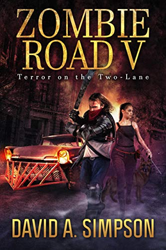 Zombie Road V: Terror on the Two-Lane by [Simpson, David A.]