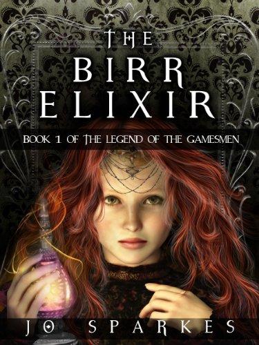The Birr Elixir (The Legend of the Gamesmen Book 1)
