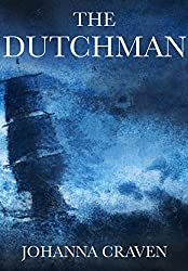 The Dutchman (History and Horrors Short Story Collection Book 2)
