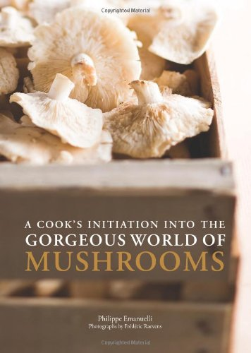 Read Online A Cook's Initiation into the Gorgeous World of Mushrooms ebook