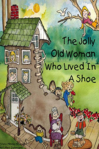96edbf2d3d8f The Jolly Old Woman Who Lived in a Shoe - Kindle edition by Minnie ...