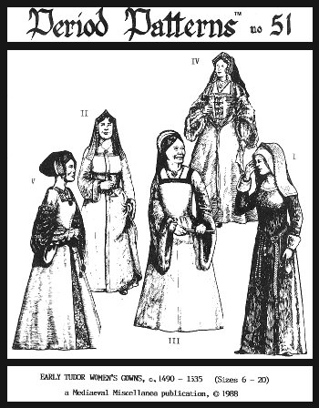 Tudor Time Costumes (Early Tudor Woman's Gowns, C. 1490-1535 Pattern)