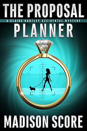 Madison Planner - The Proposal Planner (A Claire Hartley Accidental Mystery Book 1)