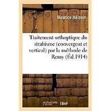 TRAITEMENT ORTHOPTIQUE DU STRABISME (CONVERGENT ET VERTICAL) PAR LA METHODE DE REMY