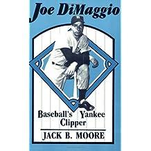 Joe DiMaggio: Baseball's Yankee Clipper