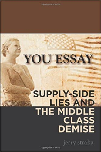 Plagiarism College Essay You Essay Supplyside Lies And The Middle Class Demise Jerry Straka   Books  Amazonca Creative Essay also How To Do A Descriptive Essay You Essay Supplyside Lies And The Middle Class Demise Jerry  Essay For Family
