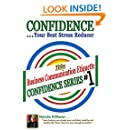 Confident Business Communication Etiquette #1: Confidence is Your Best Stress Reducer