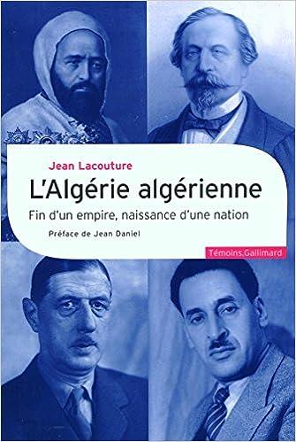 L'Algérie algérienne: Fin d'un empire, naissance d'une nation epub pdf