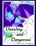 Dazzling and Dangerous: A book of dragons