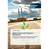Green Cars and Emission Standards: Government, Industry and Citizen in the Evolution of Japanese Automobile Air Pollution Policy