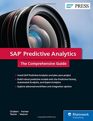 SAP Predictive Analytics: The Comprehensive Guide (SAP PRESS) (Rheinwerk Publishing)