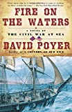 Fire on the Waters : A Novel of the Civil War at Sea