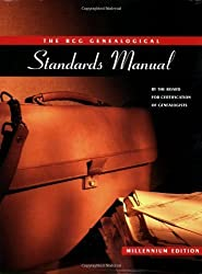 The BCG Genealogical Standards Manual by Board for Certification of Genealogists Published by Ancestry.com Millennium edition (2000) Paperback