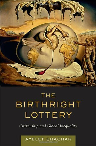 The Birthright Lottery  Citizenship And Global Inequality  English Edition