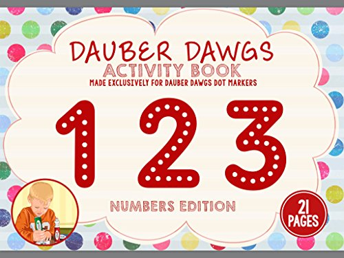 123 EDITION Dot Marker Activity Sheets 21 PAGES Made EXCLUSIVELY for Dauber Dawgs Dot Markers / Bingo Daubers with Free PDF Book Download