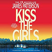 Kiss the Girls Audiobook by James Patterson Narrated by Michael Kramer